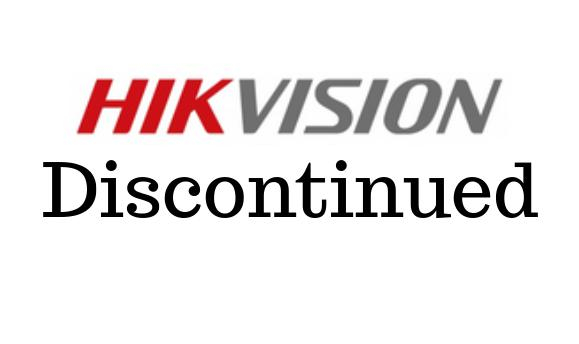 Hikvision - Discontinued